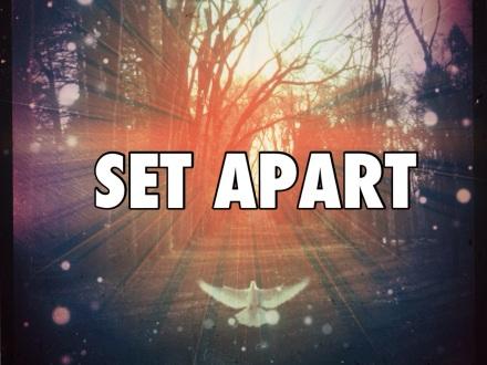 I am...set apart