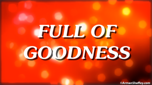 I am...Full of Goodness