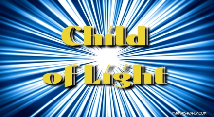 I am...Child of Light