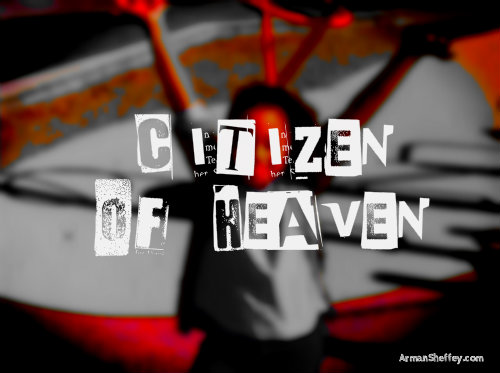 I am...a Citizen of Heaven