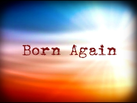 I am...born again