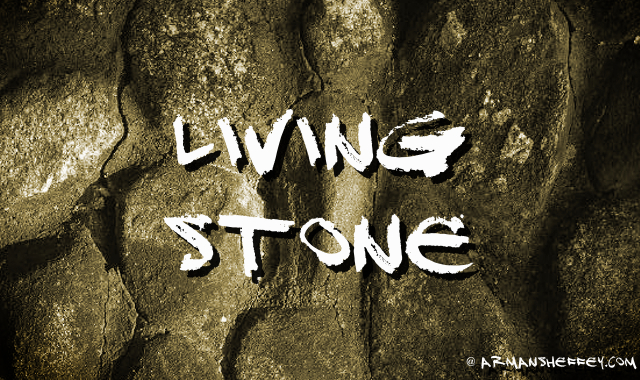 I am...a iving stone