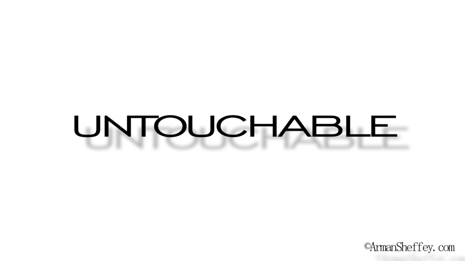 I  am...Untouchable