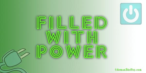 I am...Filled w Power