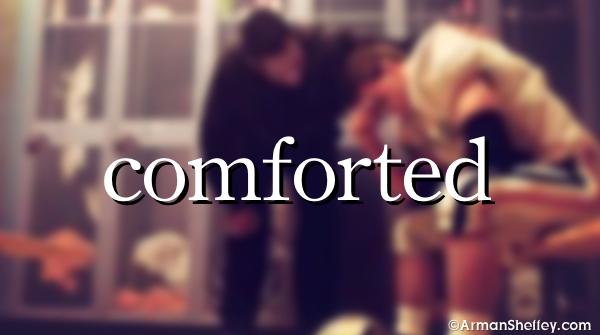 I am...Comforted